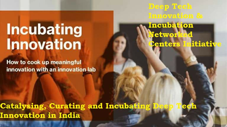 Deep Tech Innovation & Incubation Networked Centers Initiative